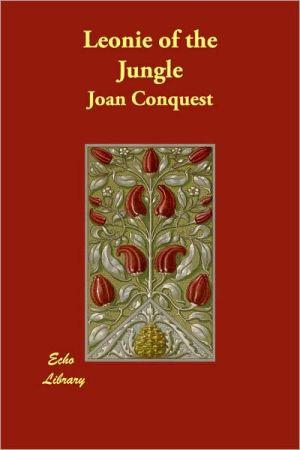 Leonie Of The Jungle - Joan Conquest