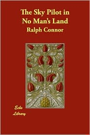 The Sky Pilot in No Man's Land - Ralph Connor