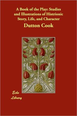 A Book Of The Play - Dutton Cook