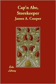 Cap'N Abe, Storekeeper - James A. Cooper