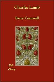 Charles Lamb - Barry Cornwall