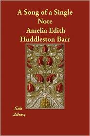 A Song Of A Single Note - Amelia Edith Huddleston Barr