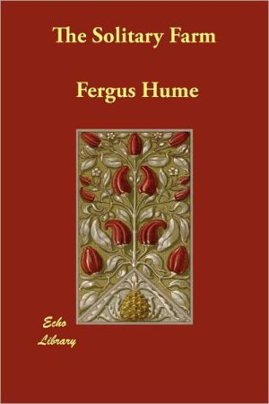 The Solitary Farm - Fergus Hume