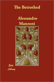 The Betrothed Alessandro Manzoni Author