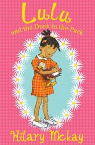 Lulu and the Duck in the Park (Lulu Series #1) - Hilary McKay
