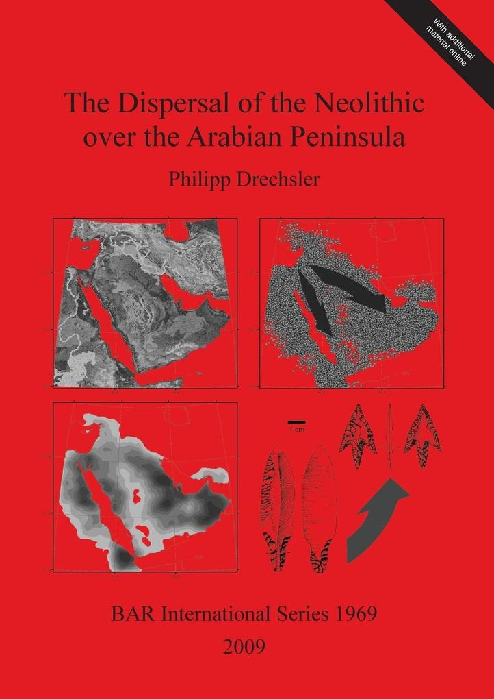The Dispersal of the Neolithic over the Arabian Peninsula als Taschenbuch von Philipp Drechsler - British Archaeological Reports Oxford Ltd