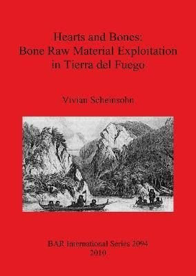 Hearts and Bones: Bone Raw Material Exploitation in Tierra Del Fuego