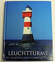 Leuchttürme: Die schönsten der Welt . Text-/Bildband . Jenny Linford - Jenny Linford