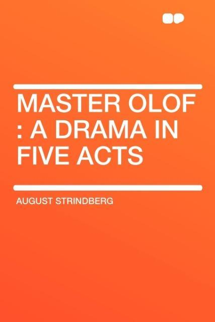 Master Olof: A Drama in Five Acts