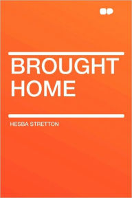 Brought Home - Hesba Stretton