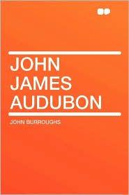 John James Audubon - John Burroughs