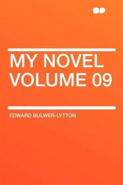 My Novel Volume 09 - Lytton, Edward Bulwer Lytton Bulwer-Lytton, Edward