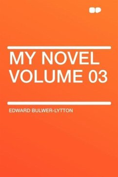 My Novel Volume 03 - Lytton, Edward Bulwer Lytton Bulwer-Lytton, Edward