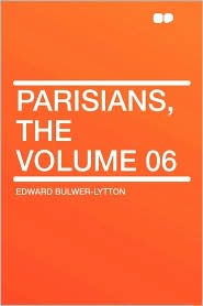 Parisians, The Volume 06 - Edward Bulwer-Lytton