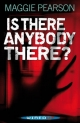 Is There Anybody There? - Maggie Pearson