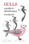 Gulls: A Guide to Identification. 2nd Edition - P.J Grant