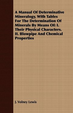 A Manual Of Determinative Mineralogy, With Tables For The Determination Of Minerals By Means Of - Lewis, J. Volney