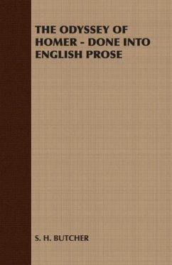 The Odyssey of Homer - Done Into English Prose - S. H. Butcher, H. Butcher S. H. Butcher
