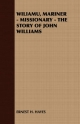 Wiliamu, Mariner - Missionary - the Story of John Williams - ERNEST H. HAYES
