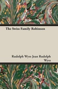 Jean Rudolph Wyss, Rudolph Wyss;Jean Rudolph Wyss: The Swiss Family Robinson