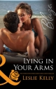 Lying in Your Arms (Mills & Boon Blaze) (Forbidden Fantasies, Book 33) - Leslie Kelly