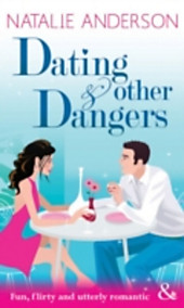 Dating and Other Dangers (Mills & Boon Modern Tempted)