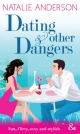 Dating and Other Dangers (Mills & Boon Modern Heat) - Natalie Anderson