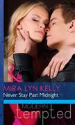 Kelly, Mira Lyn: Never Stay Past Midnight (Mills Boon Modern Heat)