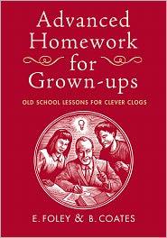 Advanced Homework for Grown-ups - Elizabeth Foley, Beth Coates