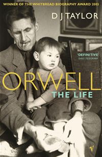 Orwell: The Life - D J Taylor