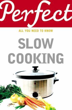 Perfect Slow Cooking - Elizabeth Brown