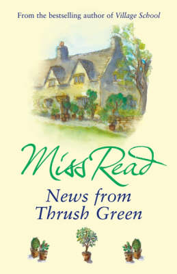 News From Thrush Green - Miss Read