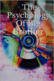 The Psychology Of Big Brother - Daniel Jones