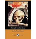 Melmoth the Wanderer (Dodo Press) - Charles Robert Maturin