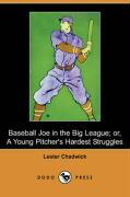 Baseball Joe in the Big League; Or, a Young Pitcher's Hardest Struggles (Dodo Press)