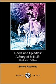 Reels And Spindles - Evelyn Raymond
