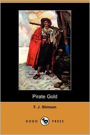 Pirate Gold - F. J. Stimson
