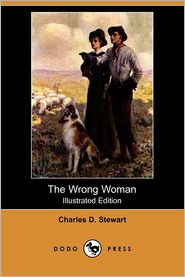 The Wrong Woman (Illustrated Edition) - Charles D. Stewart