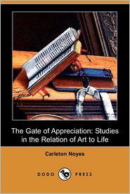 The Gate Of Appreciation - Carleton Noyes