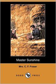 Master Sunshine - Mrs. C. F. Fraser