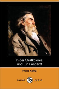 In der Strafkolonie, Und Ein Landarzt (In the Penal Colony / A Country Doctor) - Franz Kafka
