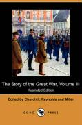 The Story of the Great War, Volume III: The War Begins, Invasion of Belgium, Battle of the Marne (Illustrated Edition) (Dodo Press)