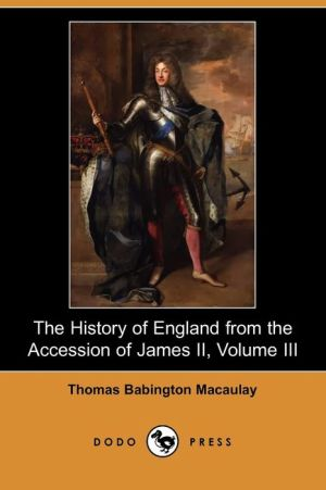 The History Of England From The Accession Of James Ii, Volume Iii