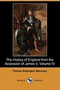 The History of England from the Accession of James II, Volume IV (Dodo Press)