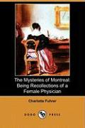 The Mysteries of Montreal: Being Recollections of a Female Physician (Dodo Press)