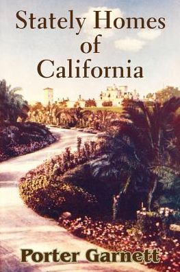 Stately Homes Of California - Porter Garnett