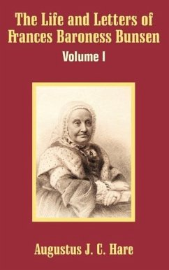 The Life and Letters of Frances Baroness Bunsen (Volume I) - Hare, Augustus John Cuthbert