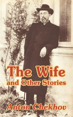 The Wife and Other Stories - Chekhov, Anton Pavlovich