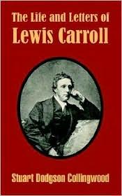 Life and Letters of Lewis Carroll - Stuart Dodgson Dodgson Collingwood