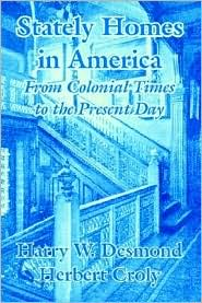 Stately Homes in America: From Colonial Times to the Present Day